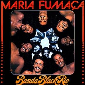 banda-black-rio_maria-fumaca